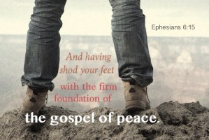 Having Shod your Feet with the Firm Foundation of the Gospel of Peace (Eph. 6:15)