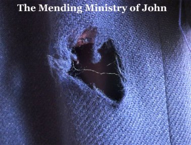 John's Ministry was a Mending Ministry (from a Son of Thunder to a Person of Life)