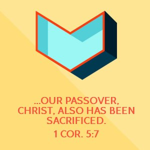 Christ is the Passover Lamb: Spotless, Perfect, Fresh, and Willing to Die for Us