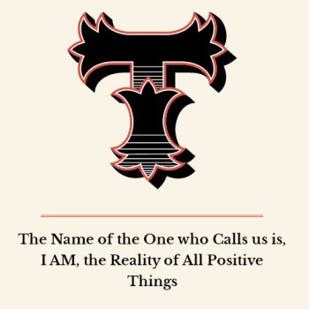 The Name of the One who Calls us is, I AM, the Reality of All Positive Things