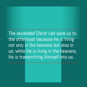 The Ascended Christ as our Divine High Priest is Able to Save us to the Uttermost