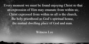 Being Filled and Saturated with Christ to Express Him and become God's Dwelling Place