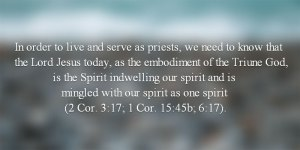 A Priest lives the God-man life by Living in the Mingled Spirit to Express Christ