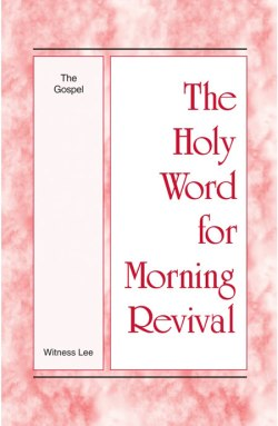 The Gospel - Holy Word for Morning Revival