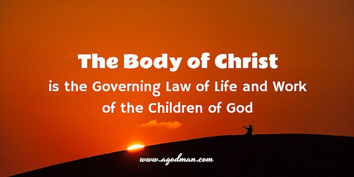 The Body of Christ is the Governing Law of Life and Work of the Children of God