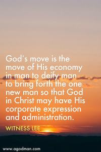 God's Move in His Economy is to Deify Man to Bring in the New Man for God's Expression