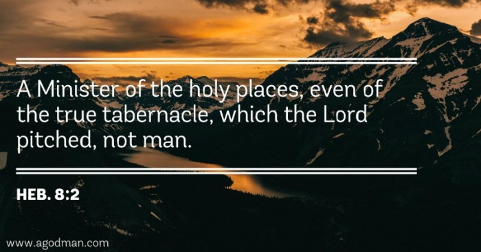 Heb. 8:2 A Minister of the holy places, even of the true tabernacle, which the Lord pitched, not man.