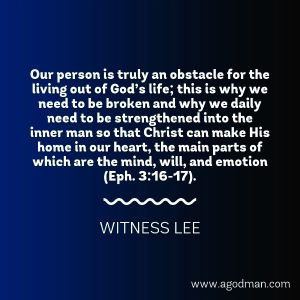 Our Mind, Emotion, and Will are Subjective Obstacles to God's Life being Lived in us