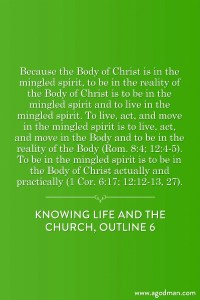 When we live in the Mingled Spirit we are in the Reality of the Body of Christ