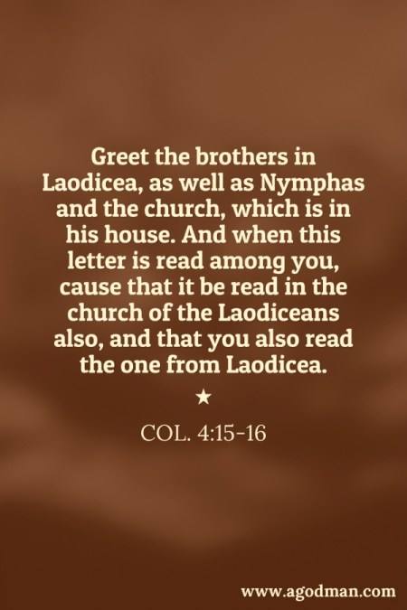 Today is the day to have a new man constituted of all the local 415 16 greet the brothers in laodicea as well as m4hsunfo