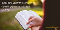 Eph. 5:26 That He might sanctify her, cleansing her by the washing of the water in the word.