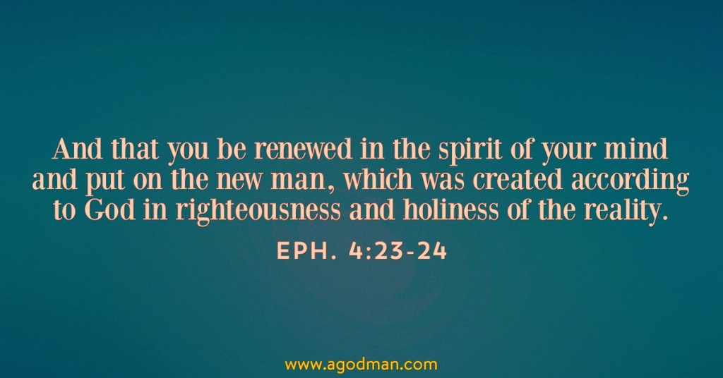 Being Renewed in the Spirit of our Mind for the Practical Existence of the  One New Man