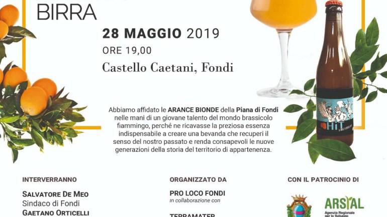 """""""L'arancia bionda della Piana di Fondi diventa birra"""". Il """"miracolo"""" martedì 28 maggio"""