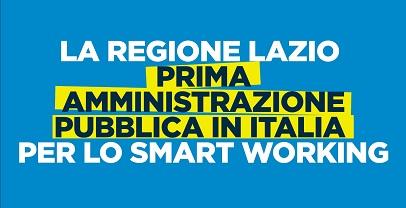 Regione Lazio. PRIMA AMMINISTRAZIONE PUBBLICA IN ITALIA PER LO SMART WORKING