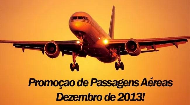 Promoção de passagens aéreas Dezembro 2013