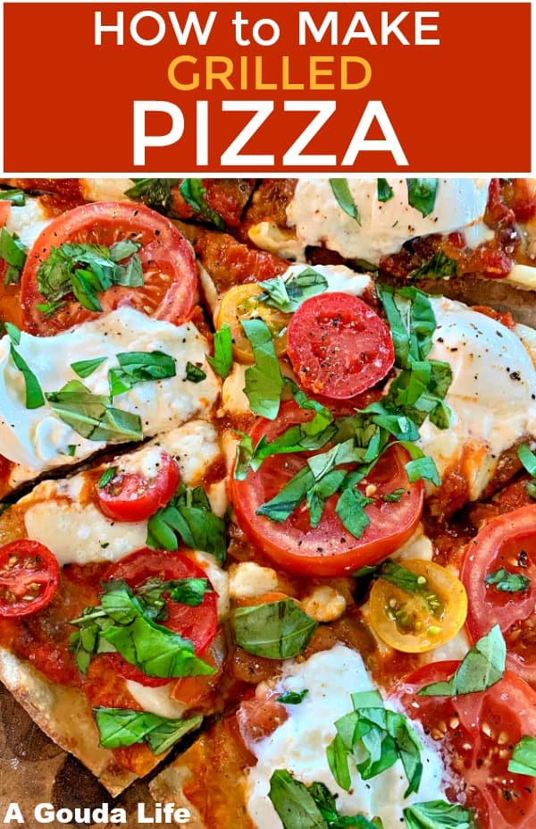 pinterest pin for how to grill pizza showing closeup of pizza topped with mozzarella and fresh sliced tomatoes and basil
