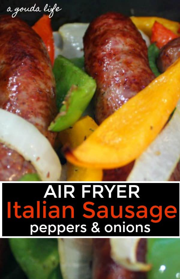 air fried Italian Sausage, bell peppers and onions