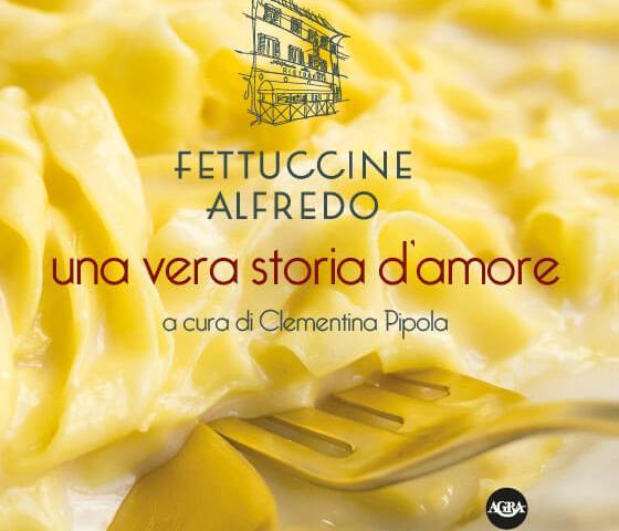 Fettuccine Alfredo, una vera storia d'amore