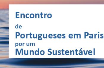 Encontro de Portugueses em Paris por um Mundo Sustentável