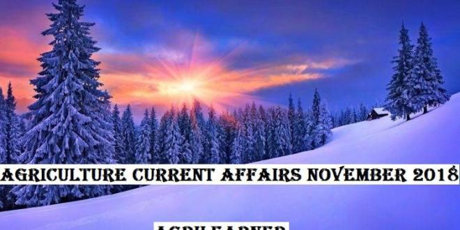 Agricultural Current Affairs November-2018