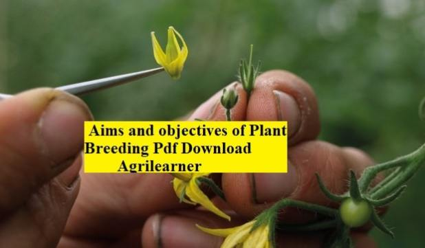 Aims and objectives of Plant Breeding Pdf Download