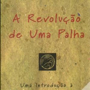 agroshop livros agricultura wook A Revolução de Uma Palha