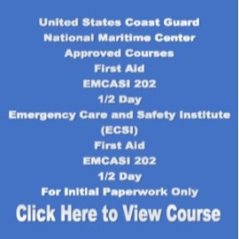 USCG NMC EMCASI First Aid Emergency Care and Safety Institute (ESCI) 1/2 Day 4 Hours For Initial Paperwork Only Click on Picture to View Description of Course and Pay