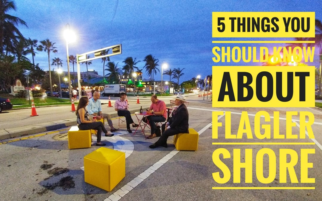5 Things you should know about Flagler Shore