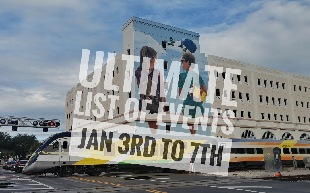 Ultimate List of WPB Events – Jan 3rd to Jan 7th