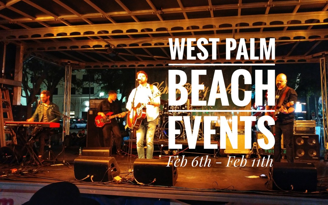 Ultimate List of WPB Events – Feb 6th – Feb 11th