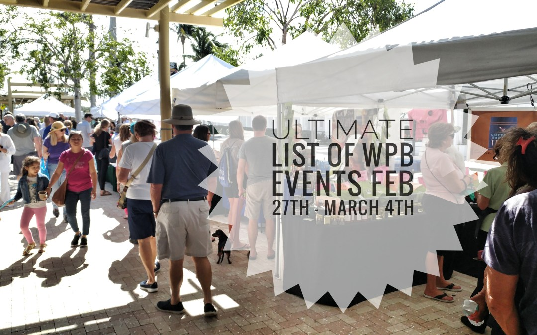 Ultimate List of WPB Events – February 27th – March 4th