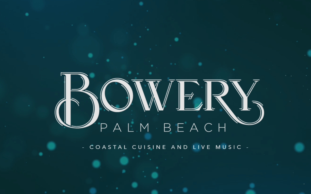 Bowery Palm Beach – Coastal Cuisine in CityPlace