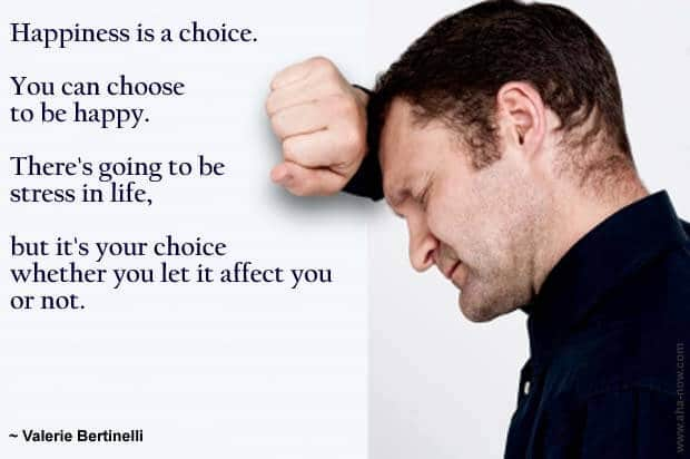 Poster showing a stressed man and a quote about happiness being a choice