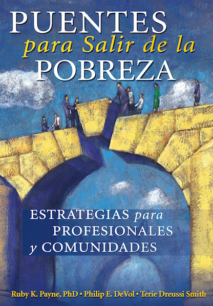 Bridges Out of Poverty: Strategies for Professionals and Communities (Spanish Edition) - Book