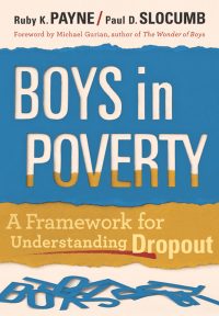 Boys in Poverty: A Framework for Understanding Dropout - Book