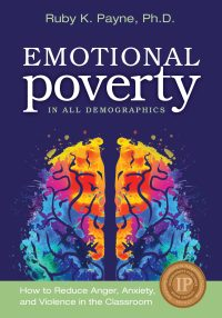 Emotional Poverty in All Demographics: How to Reduce Anger, Anxiety, and Violence in the Classroom - Book