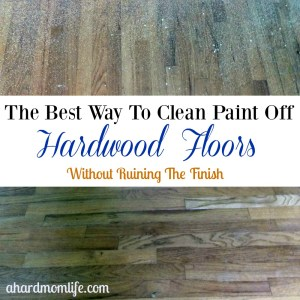 The Best Way to Clean Paint Off Hardwood Floors—Without Ruining The Finish