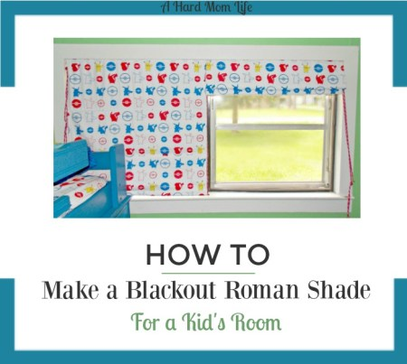How To Make a Blackout Roman Shade For a Kid's Room