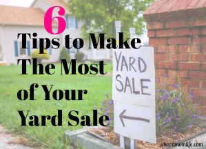 6 Tips to Make The Most of Your Yard Sale