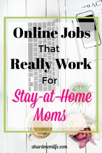 Online Jobs That Really Work for Stay-at-Home Moms