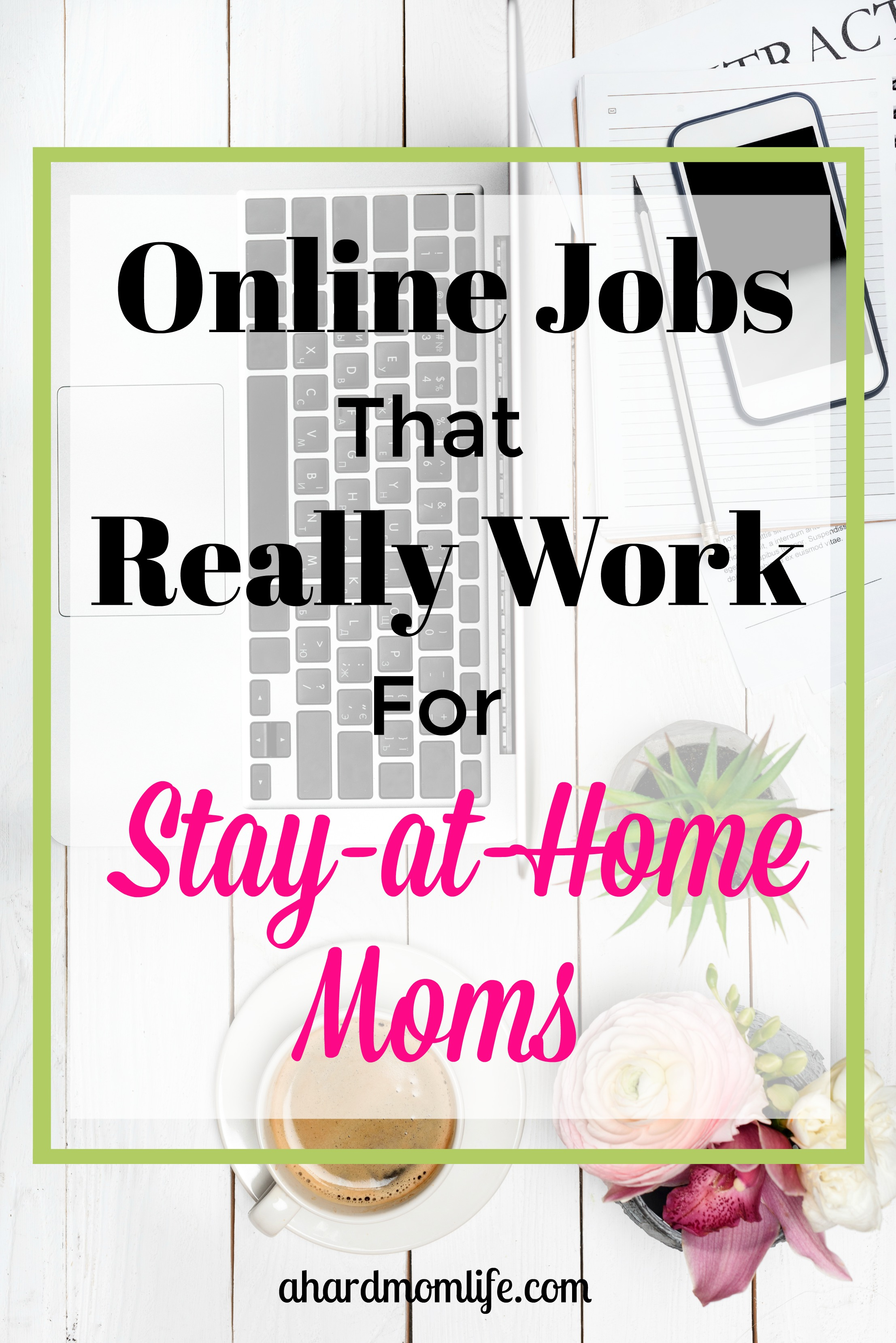 Are you looking for real ways that work for stay-at-home moms? This list contains only jobs that I've used to support my family from home.