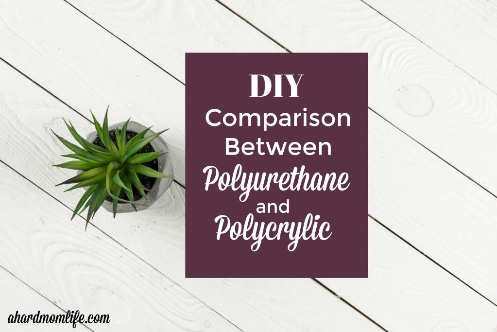 DIY Comparison Between Polyurethane and Polycrylic