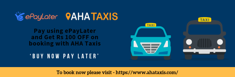 Buy Now Pay Later – Get Rs 100 OFF on booking with AHA Taxis using ePayLater