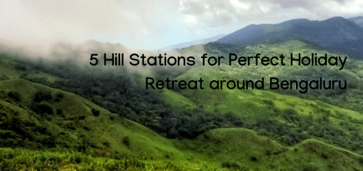 5 Hill stations for Perfect Holiday Retreat around Bengaluru