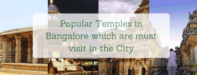 Popular Temples in Bangalore which are must visit in the city