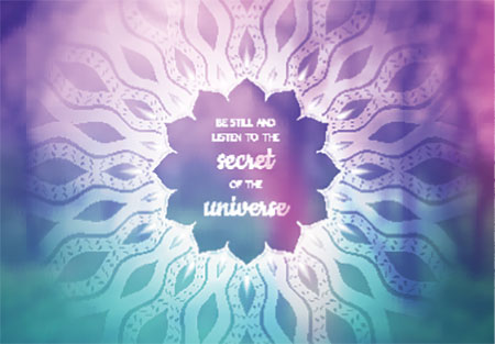 be still and listen to the secret of the univers