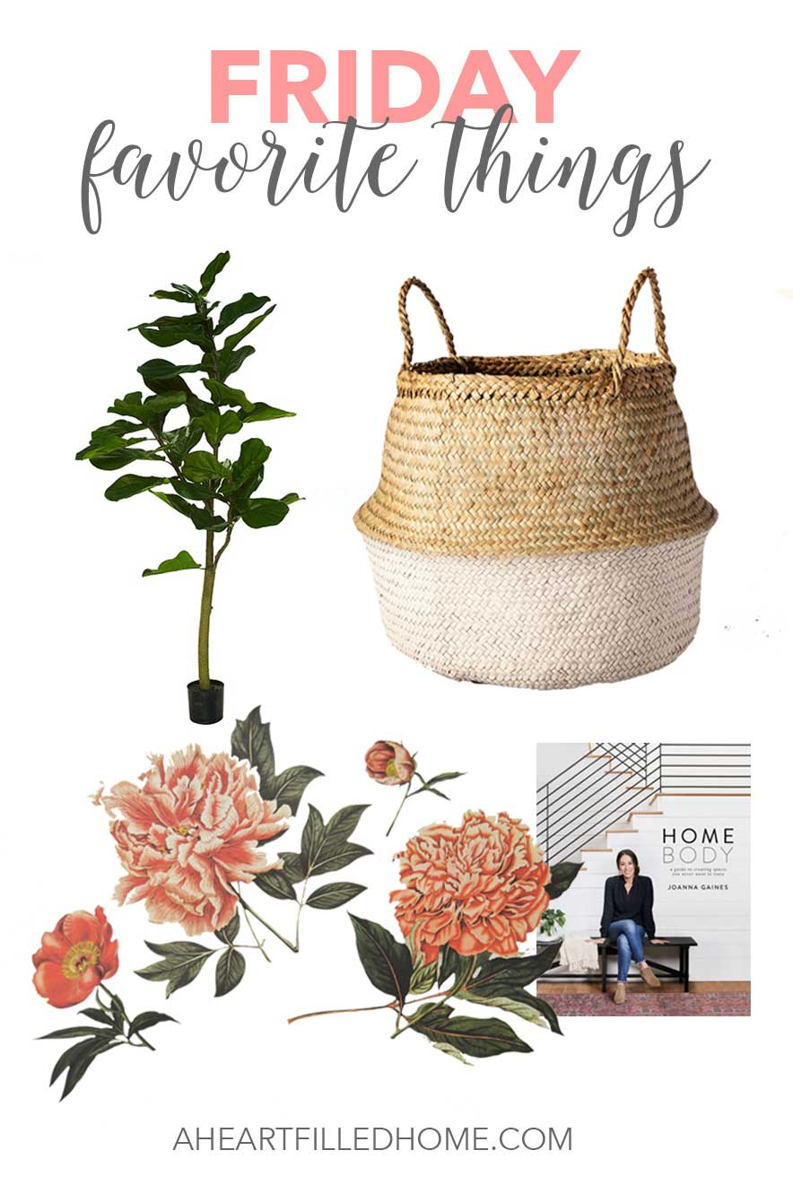 This week's favorite things include the books Magnolia Table, Homebody, botanical wall decals, and my favorite seagrass basket and faux fiddle leaf fig! From A Heart Filled Home!