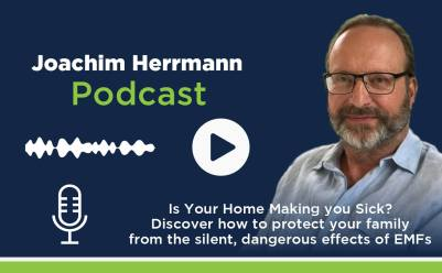 #2 @Joachim Herrmann: Is Your Home Making you Sick? Discover how to protect your family from the silent, dangerous effects of EMFs.