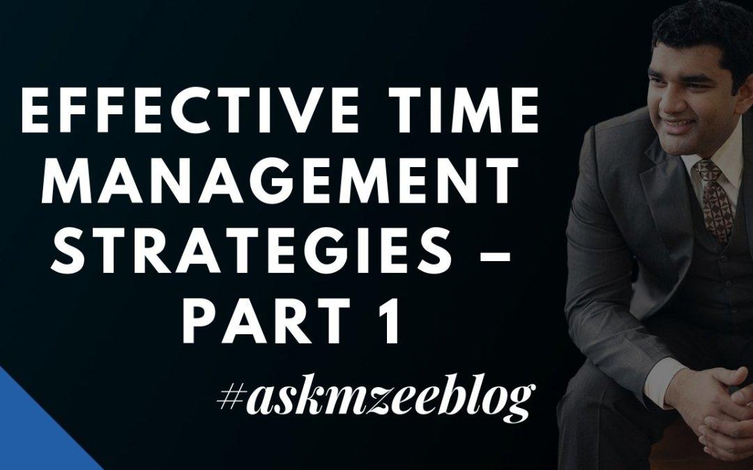 Effective Time Management Strategies – Part 1