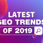 Latest SEO trends of 2019-ahomtech
